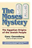 Greenberg, Gary: The Moses Mystery: The Egyptian Origins of the Jewish People