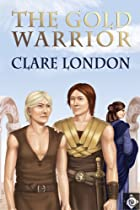 The Gold Warrior by Clare London