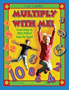 Multiply With Me, Learning to Multiply Can…