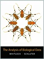 The Analysis of Biological Data by Michael…