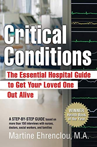 critical-conditions-the-essential-hospital-guide-to-get-your-loved-one-out-alive