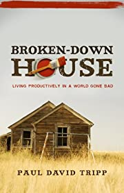 Broken-Down House: Living Productively in a…