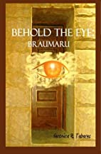 Behold the Eye: Braumaru by Veronica R.…