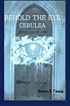 Behold the Eye: Cerulea by Veronica R.…