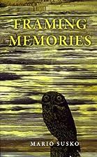Framing Memories by Mario Susko