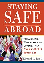 Staying Safe Abroad: Traveling, Working &…