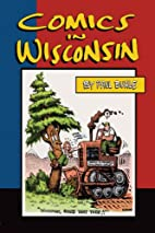 Comics in Wisconsin by Paul Buhle