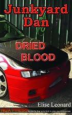 Dried Blood - Book 2 of the Junkyard Dan…