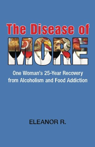 the-disease-of-more-one-womans-25-year-recovery-from-alcoholism-and-food-addiction