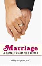 Marriage: A Simple Guide to Success by…