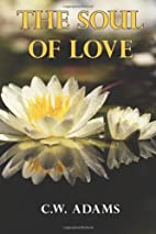 The Soul of Love by C. W. Adams