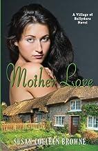 Mother Love (A Village of Ballydara Novel)…