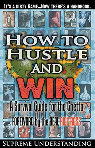 how-to-hustle-and-win-a-survival-guide-for-the-ghetto-part-1