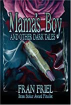 Mama's Boy and Other Dark Tales by Fran…