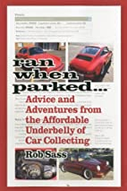 Ran When Parked: Advice and Adventures from…