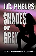 Shades of Grey: Book Two of the Alexis&hellip;
