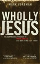 Wholly Jesus: His Surprising Approach to…