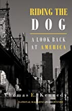 Riding the Dog: A Look Back at America by…