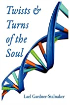 Twists and Turns of the Soul by Lael…