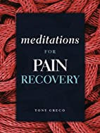 Meditations for Pain Recovery by Tony Greco