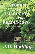STORIES A ND IMAGININGS For The READING SPOT…