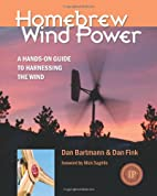 Homebrew Wind Power by Dan Bartmann