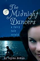 The Midnight Dancers: A Fairy Tale Retold by…