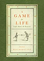 A Game For Life: Golf's Rules and…