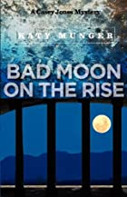 Bad Moon On The Rise by Katy Munger