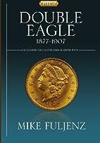 Type III Double Eagles 1877-1907: A…