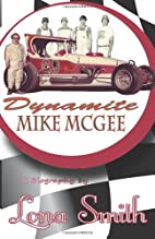 Dynamite Mike McGee by Lona Smith
