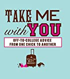 Take Me With You: Off-to-College Advice From…