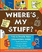Where's My Stuff?: The Ultimate Teen…