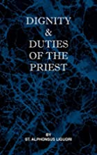 Dignity and Duties of the Priest or Selva by…