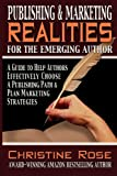 Rose, Christine: Publishing & Marketing Realities for the Emerging Author