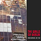 Barber, Stephen: The Walls of Berlin: Urban Surfaces: Art: Film (Solar Books - Solar Seminal Cities)