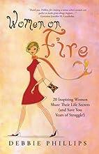 Women on Fire: 20 Inspiring Women Share…