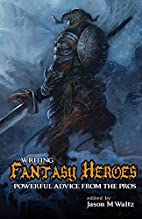 Writing Fantasy Heroes: Powerful Advice from…