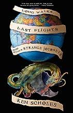 Long Walks, Last Flights & Other Strange…