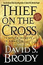Thief on the Cross: Templar Secrets in…