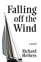 Falling Off The Wind by Richard Meibers