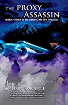 The Proxy Assassin: Book Three of the…