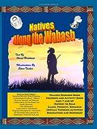 Natives along the Wabash by Sheryl Hartman