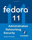 Petersen, Richard: Fedora 11: Administration, Networking, Security
