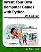 Invent Your Own Computer Games with Python,…