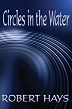 Circles in the Water by Robert Hays