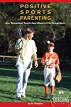 Positive Sports Parenting: How Second-Goal…