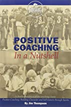 Positive Coaching in a Nutshell by Jim…
