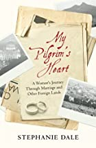 My Pilgrim's Heart: A Woman's Journey…