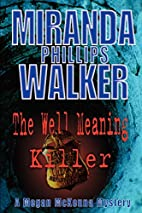 The Well Meaning Killer by Miranda Phillips…